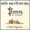 Byzantine Music in the New World - Vespers, Vol 1